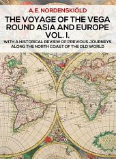 The Voyage of the Vega round Asia and Europe: Volume I and Volume II