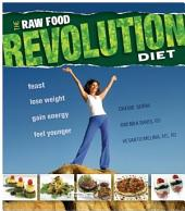 The Raw Revolution Diet: Feast, Lose Weight, Gain Energy, Feel Younger