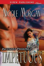 Impetuous [Incessant Passions 1]
