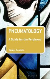 Pneumatology: A Guide for the Perplexed
