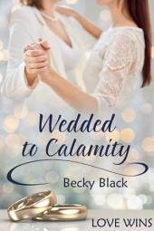 Wedded to Calamity