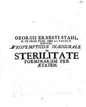 Georgiii Ernesti Stahl ... Propempt. inaug. de sterilitate foeminarum per aetatem