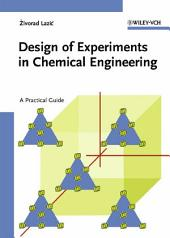Design of Experiments in Chemical Engineering: A Practical Guide