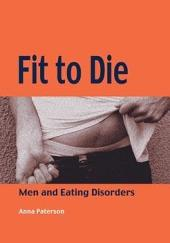 Fit to Die: Men and Eating Disorders