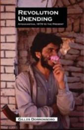 Revolution Unending: Afghanistan, 1979 to the Present