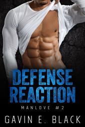 Defence Reaction: A ManLove Romance