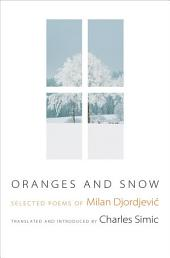 Oranges and Snow: Selected Poems of Milan Djordjevic