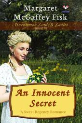 An Innocent Secret: Uncommon Lords and Ladies (Book Three)