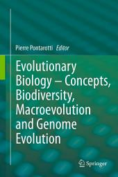 Evolutionary Biology – Concepts, Biodiversity, Macroevolution and Genome Evolution