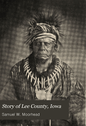Story of Lee County, Iowa: Volume 1