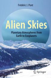 Alien Skies: Planetary Atmospheres from Earth to Exoplanets