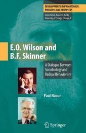 E.O. Wilson and B.F. Skinner: A Dialogue Between Sociobiology and Radical Behaviorism