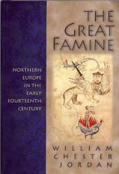 The Great Famine: Northern Europe in the Early Fourteenth Century