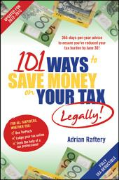 101 Ways to Save Money on Your Tax - Legally! 2012 - 2013: Edition 2