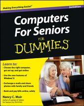 Computers For Seniors For Dummies: Edition 3