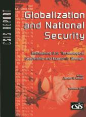 Globalization and National Security: Maintaining U.S. Technological Leadership and Economic Strength