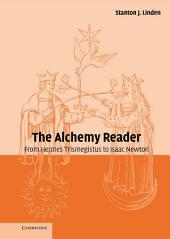 The Alchemy Reader: From Hermes Trismegistus to Isaac Newton