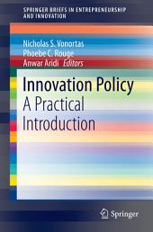Innovation Policy: A Practical Introduction