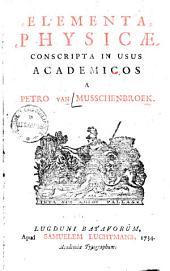 Elementa physicae0: conscripta in usus academicos