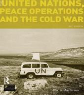 The United Nations, Peace Operations and the Cold War: Edition 2