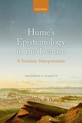 Hume's Epistemology in the Treatise: A Veritistic Interpretation
