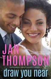 Draw You Near: A Multiethnic Contemporary Christian Romance