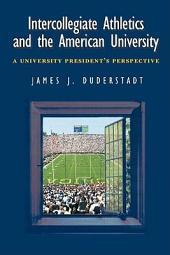 Intercollegiate Athletics and the American University: A University President's Perspective