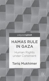 Hamas Rule in Gaza: Human Rights under Constraint