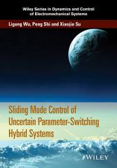 Sliding Mode Control of Uncertain Parameter-Switching Hybrid Systems