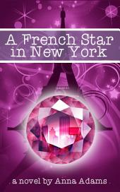 A French Star in New York: (#2, The French Girl Series)
