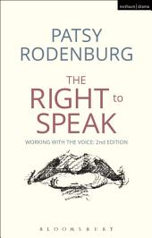 The Right to Speak: Working with the Voice, Edition 2