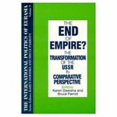 The End of Empire?: The Transformation of the USSR in Comparative Perspective