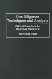 Due Diligence Techniques and Analysis: Critical Questions for Business Decisions