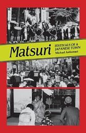 Matsuri: Festivals of a Japanese Town