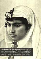 Zustände im heutigen Persien wie sie das Reisebuch Ibrahim begs enthüllt
