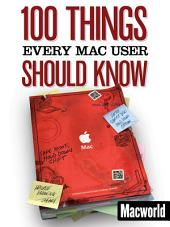 100 Things Every Mac User Should Know (Macworld Superguides)
