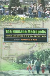 The Humane Metropolis: People and Nature in the 21st-century City