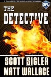 The Detective: The Galactic Football League Novellas