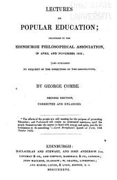 Lectures on Popular Education: Delivered to the Edinburgh Philosophical Association, in April and November 1833