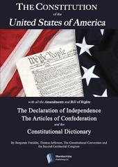 The Constitution of the United States, the Declaration of Independence, the Articles of Confederation,: The Constitutional Dictionary and Other Historical Documents
