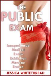 The Public Exam (Inexperienced Medical Exam Exhibition Menage Erotica)