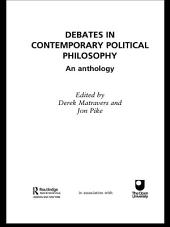 Debates in Contemporary Political Philosophy: An Anthology
