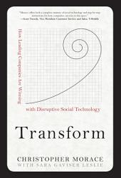 Transform: How Leading Companies are Winning with Disruptive Social Technology: How Leading Companies are Winning with Disruptive Social Technology DIGITAL AUDIO