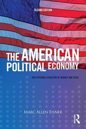 The American Political Economy: Institutional Evolution of Market and State, Edition 2