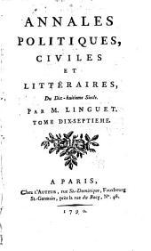 Annales Politiques, Civiles, Et Littéraires Du Dix-huitième Siècle