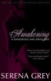 Awakening: A Dangerous Man #1