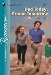 Dad Today, Groom Tomorrow