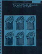 The Solid Waste Dilemma: An Agenda for Action