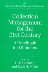 Collection Management for the 21st Century: A Handbook for Librarians