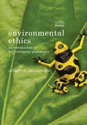 Environmental Ethics: Edition 5